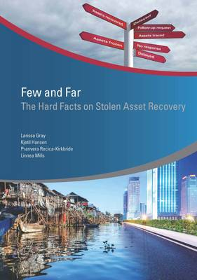 Few and far: the hard facts on stolen asset recovery - StAR Initiative (Paperback)