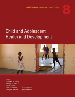 Disease Control Priorities (Volume 8): Child and Adolescent Health and Development (Paperback)