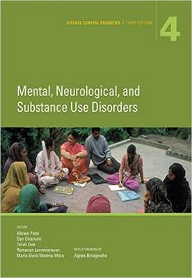 Disease Control Priorities, Third Edition (Volume 4): Mental, Neurological, and Substance Use Disorders (Paperback)