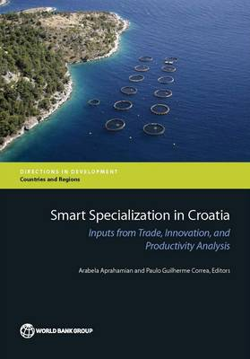 Smart specialization in Croatia: inputs from trade, innovation, and productivity analysis - Directions in development (Paperback)