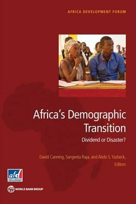 Africa's demographic transition: dividend or disaster - Africa development forum (Paperback)