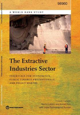 The extractive industries sector: essentials for economists, public finance professionals, and policy makers - World Bank studies (Paperback)