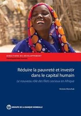 Reduire la Pauvrete et Investir dans le Capital Humain: Le Nouveau Role des Filets Sociaux en Afrique - Directions in Development - Human Development (Paperback)