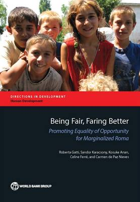 Being fair, faring better: promoting equality of opportunity for marginalized Roma - Directions in development (Paperback)