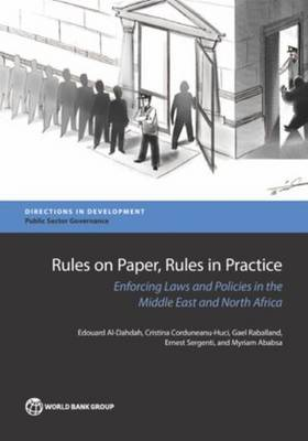 Rules on Paper, Rules in Practice: Reducing Discretion and Enforcing Laws in the Middle and North Africa - Directions in Development (Paperback)