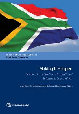 Making it happen: selected case studies of institutional reforms in South Africa - Directions in development (Paperback)
