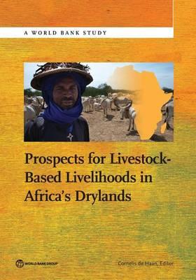 Prospects for Livestock-Based Livelihoods in Africa's Drylands - World Bank Studies (Paperback)