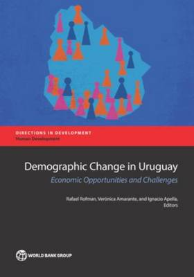 Demographic change in Uruguay: economic opportunities and challenges - Directions in development (Paperback)