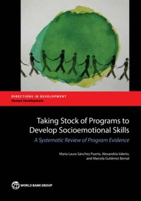 Taking stock of programs to develop socio-emotional skills: a systematic review of program evidence - Directions in development (Paperback)