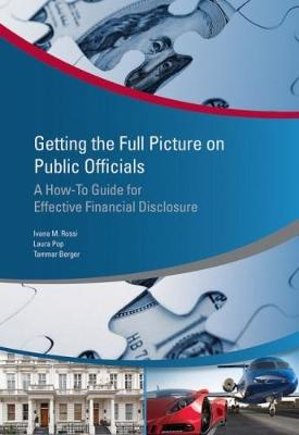 Getting the full picture on public officials: a how-to guide for effective financial disclosure - Stolen asset recovery (StAR) series (Paperback)