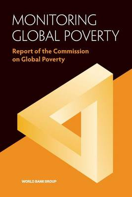 Monitoring global poverty: report of the Commission on Global Poverty (Paperback)