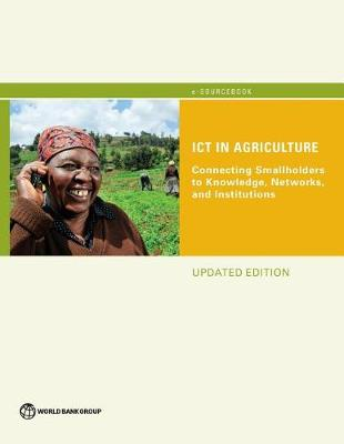 ICT in agriculture: connecting smallholders to knowledge, networks, and institutions (Paperback)