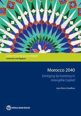 Morocco 2040: emerging by investing in intangible capital - Directions in development (Paperback)