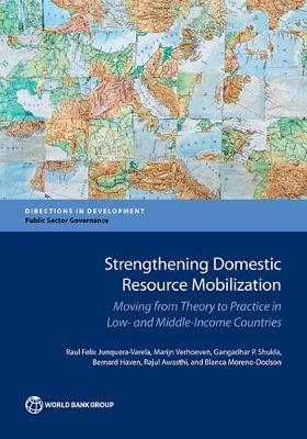 Strengthening domestic resource mobilization: moving from theory to practice in low- and middle-income countries - Directions in development (Paperback)