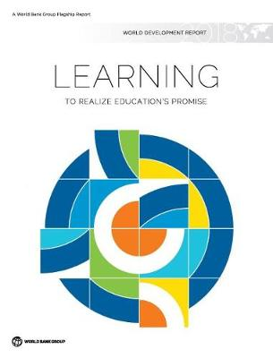World development report 2018: learning to realize education's promise (Hardback)