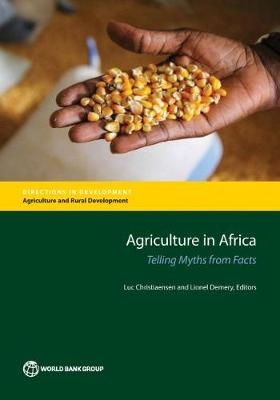 Agriculture in Africa: telling myths from facts - Directions in development (Paperback)