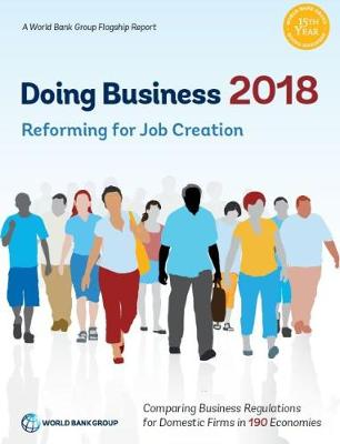 Doing business 2018: reforming to create jobs (Paperback)