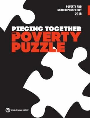 Poverty and Shared Prosperity 2018: Piecing Together the Poverty Puzzle - Poverty and Shared Prosperity (Paperback)