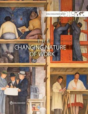 World Development Report 2019: The Changing Nature of Work - World Development Report (Hardback)