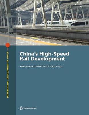 China's high-speed rail development: a green growth framework for mobilizing mining investment - International development in focus (Paperback)