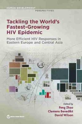 Tackling the World's Fastest Growing HIV Epidemic: Gateways to Efficient and Effective HIV Responses in Eastern Europe and Central Asia - Human Development Perspectives (Paperback)