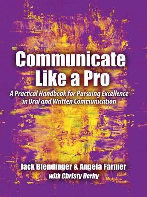 Communicate Like a Pro: A Practical Handbook for Pursuing Excellence in Oral and Written Communication (Spiral bound)