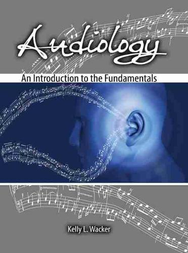 Audiology: An Introduction to the Fundamentals (Paperback)