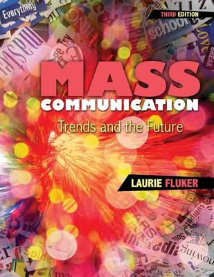 Mass Communication: Trends and the Future (Paperback)