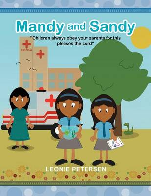 Mandy and Sandy: Children Always Obey Your Parents for This Pleases the Lord (Paperback)