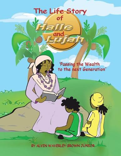 The Life Story of Halle and Lujah: Passing the Wealth of the Next Generation (Paperback)