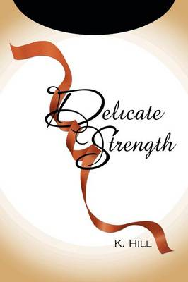 Delicate Strength (Paperback)