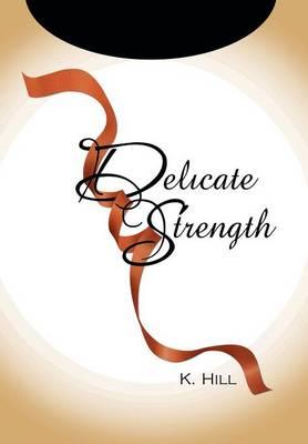 Delicate Strength (Hardback)