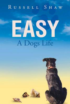 Easy: A Dogs Life (Paperback)