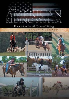 The American Riding System: Foundation For All Types of Riding (Hardback)