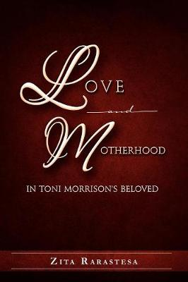 Love and Motherhood in Toni Morrison's Beloved (Paperback)