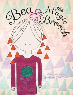 Bea & the Magic Brooch (Paperback)