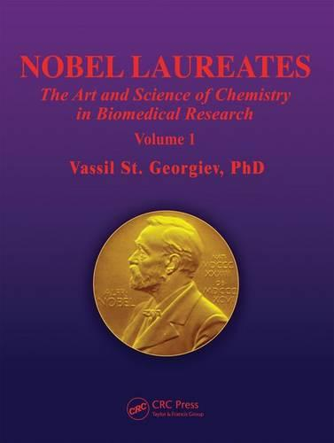 Nobel Laureates: The Art and Science of Chemistry in Biomedical Research (Hardback)