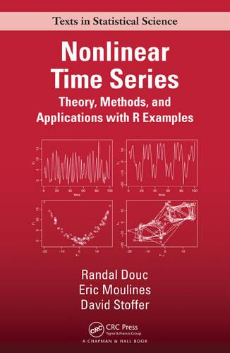 Nonlinear Time Series: Theory, Methods and Applications with R Examples - Chapman & Hall/CRC Texts in Statistical Science (Hardback)
