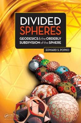 Divided Spheres: Geodesics and the Orderly Subdivision of the Sphere (Hardback)
