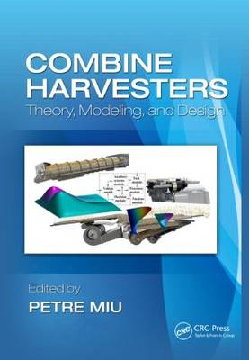 Combine Harvesters: Theory, Modeling, and Design (Hardback)