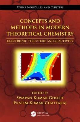 Concepts and Methods in Modern Theoretical Chemistry: Electronic Structure and Reactivity (Hardback)
