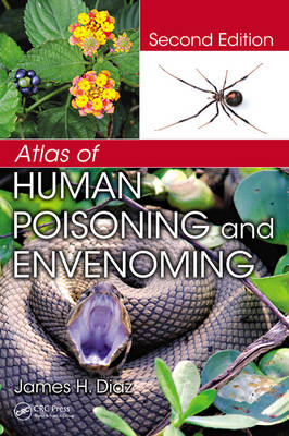 Atlas of Human Poisoning and Envenoming, Second Edition (Hardback)