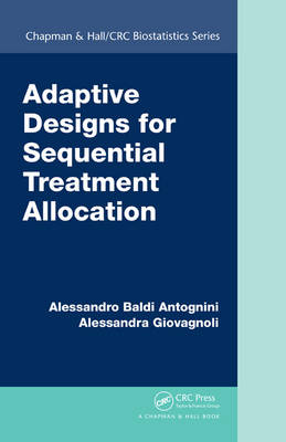 Adaptive Designs for Sequential Treatment Allocation - Chapman & Hall/CRC Biostatistics Series (Hardback)
