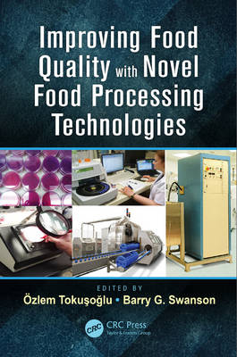 Improving Food Quality with Novel Food Processing Technologies (Hardback)