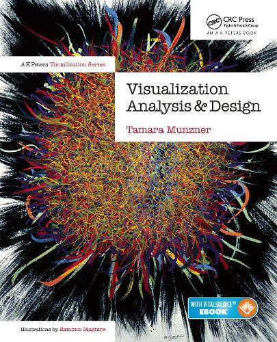 Visualization Analysis and Design - AK Peters Visualization Series