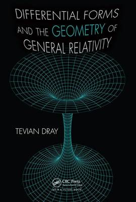Differential Forms and the Geometry of General Relativity (Hardback)