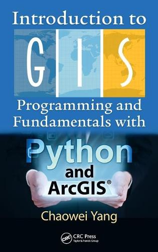 Introduction to GIS Programming and Fundamentals with Python and ArcGIS (R) (Hardback)