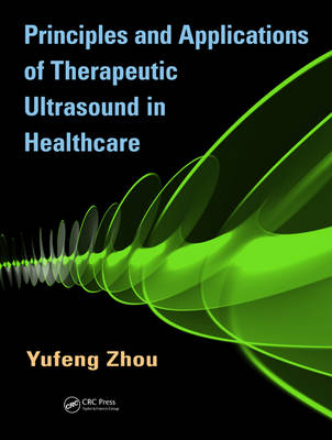 Principles and Applications of Therapeutic Ultrasound in Healthcare (Hardback)