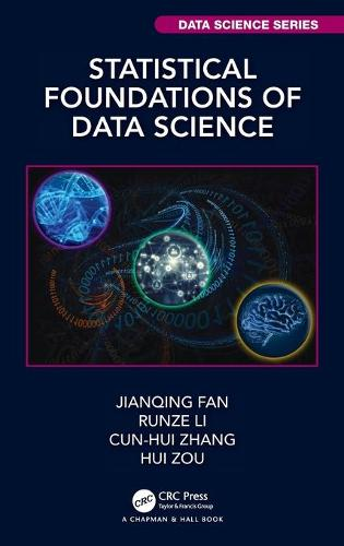 Statistical Foundation of Data Science - Chapman & Hall/CRC Monographs on Statistics and Applied Probability (Hardback)