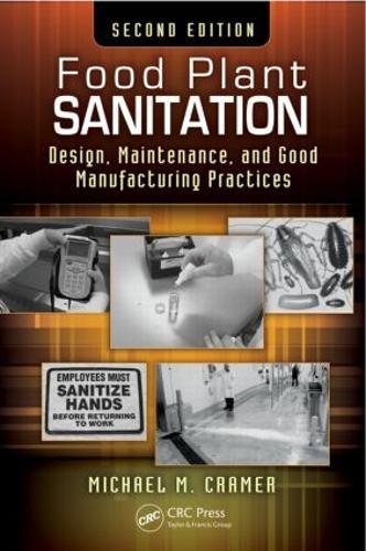 Food Plant Sanitation: Design, Maintenance, and Good Manufacturing Practices, Second Edition (Hardback)